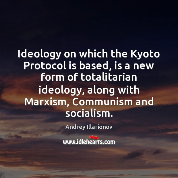 Image, Ideology on which the Kyoto Protocol is based, is a new form