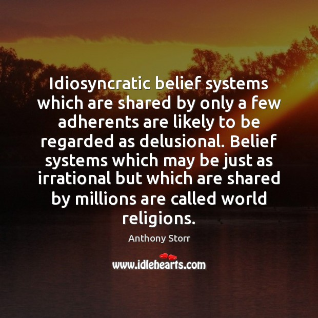 Image, Idiosyncratic belief systems which are shared by only a few adherents are
