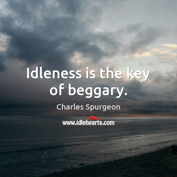 Image, Idleness is the key of beggary.
