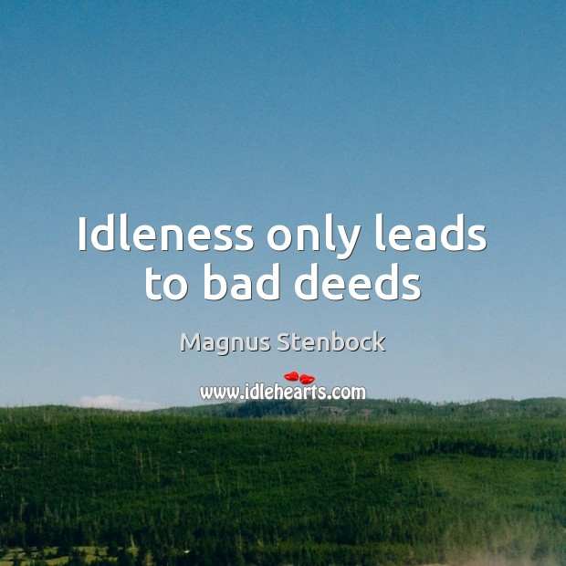 Idleness only leads to bad deeds Image