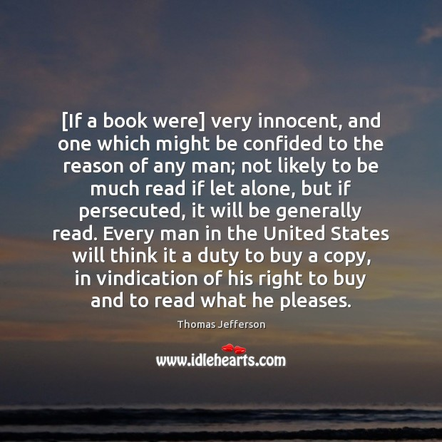 [If a book were] very innocent, and one which might be confided Thomas Jefferson Picture Quote