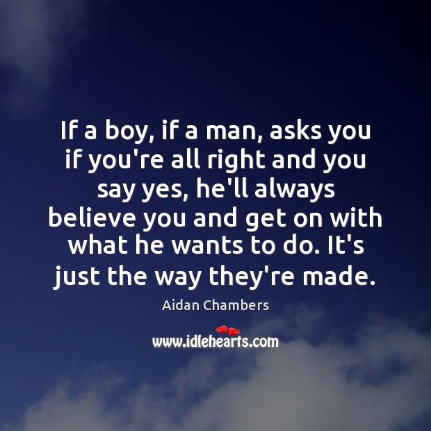 Image, If a boy, if a man, asks you if you're all right