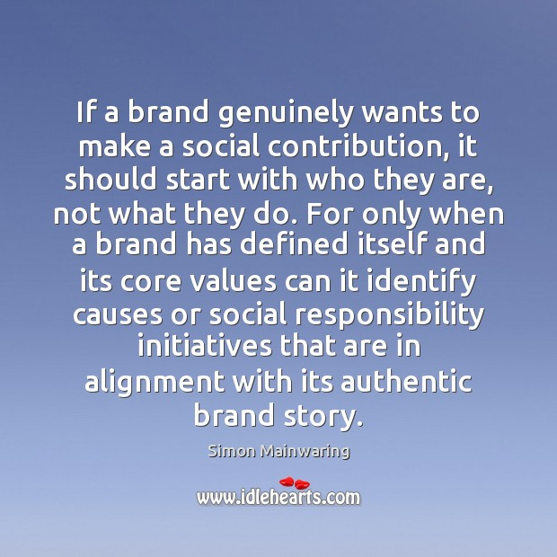 If a brand genuinely wants to make a social contribution, it should Social Responsibility Quotes Image