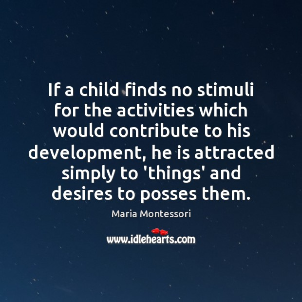 If a child finds no stimuli for the activities which would contribute Image