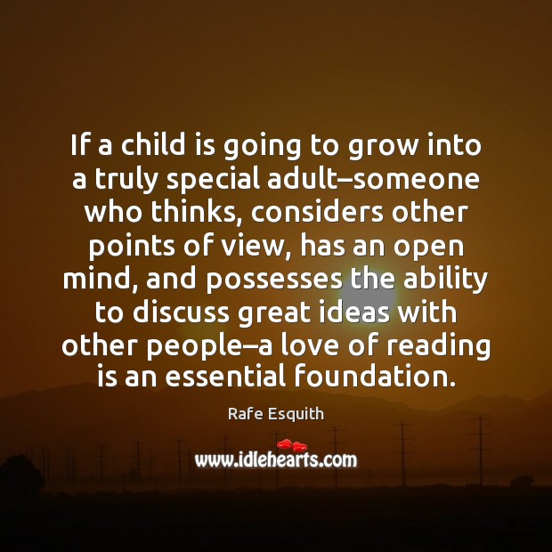 If a child is going to grow into a truly special adult– Rafe Esquith Picture Quote