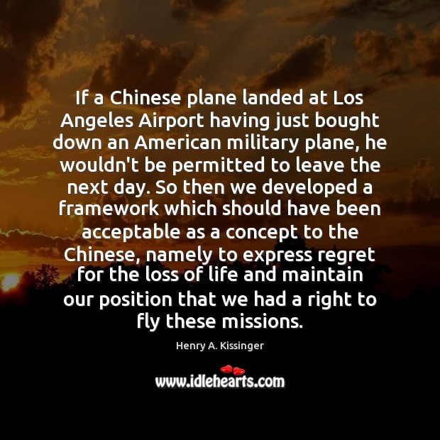 If a Chinese plane landed at Los Angeles Airport having just bought Henry A. Kissinger Picture Quote