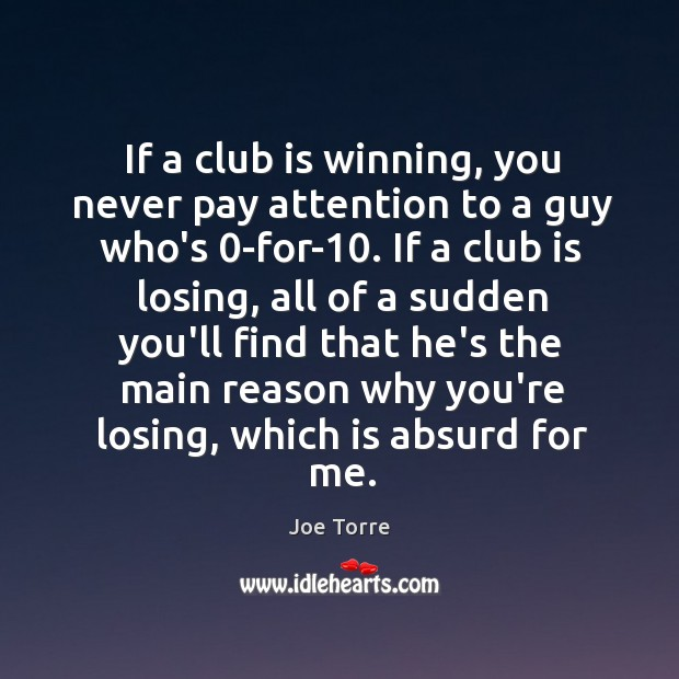 Image, If a club is winning, you never pay attention to a guy