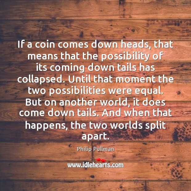 Image, If a coin comes down heads, that means that the possibility of