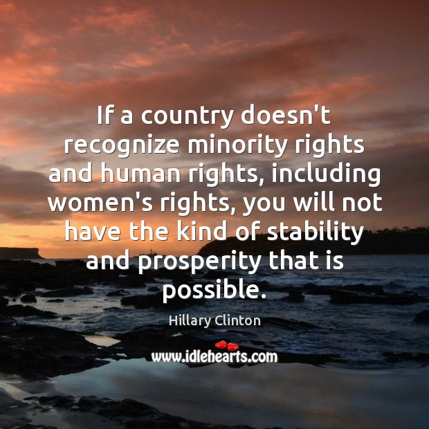 Image, If a country doesn't recognize minority rights and human rights, including women's