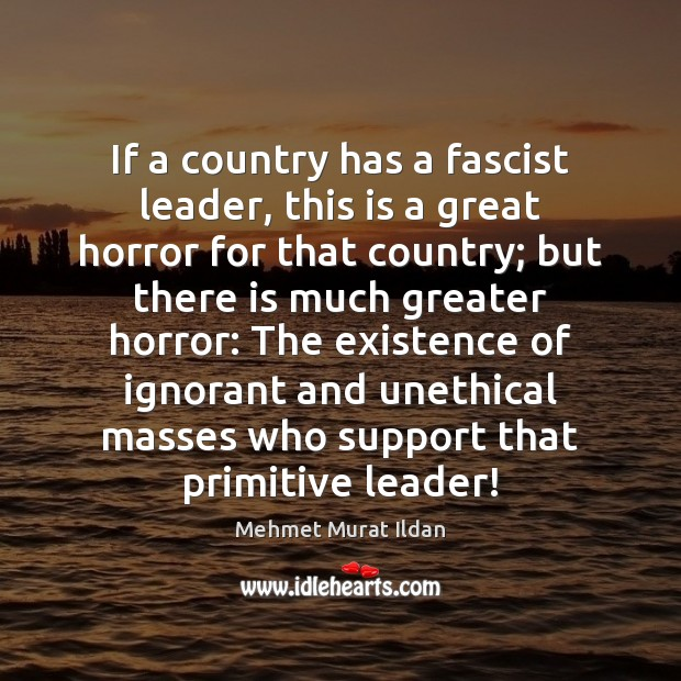 If a country has a fascist leader, this is a great horror Image