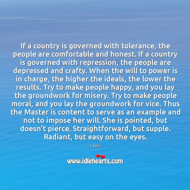 Image about If a country is governed with tolerance, the people are comfortable and