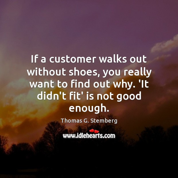 If a customer walks out without shoes, you really want to find Image