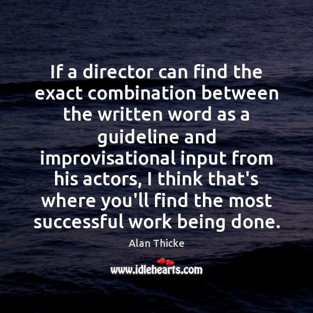 If a director can find the exact combination between the written word Alan Thicke Picture Quote