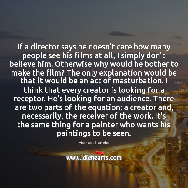 Image, If a director says he doesn't care how many people see his