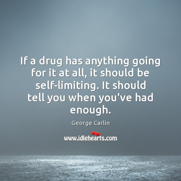 If a drug has anything going for it at all, it should Image