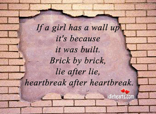 If A Girl Has A Wall Up It's Because…