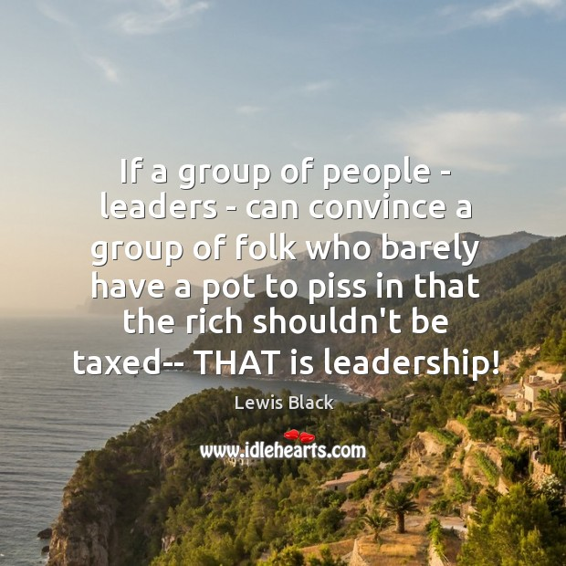 If a group of people – leaders – can convince a group Image