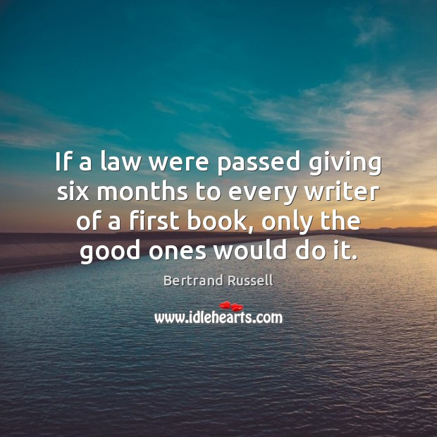 If a law were passed giving six months to every writer of Image