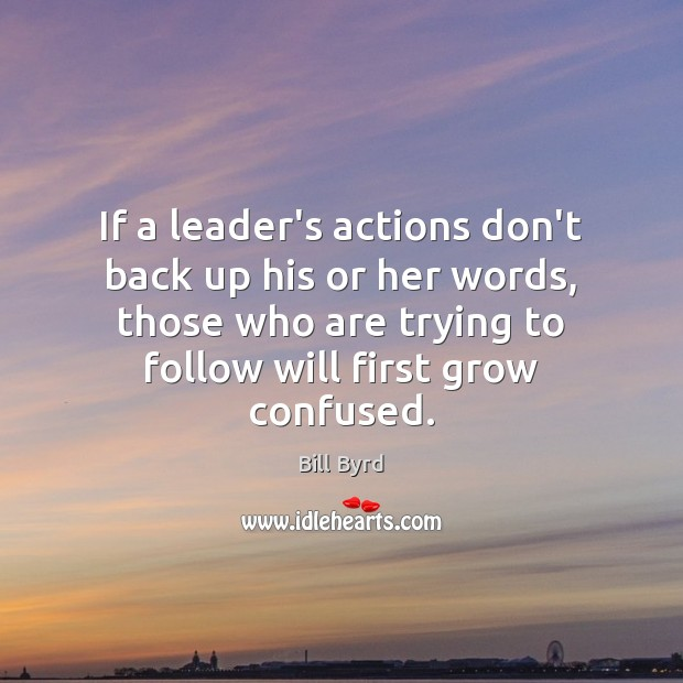 Image, If a leader's actions don't back up his or her words, those