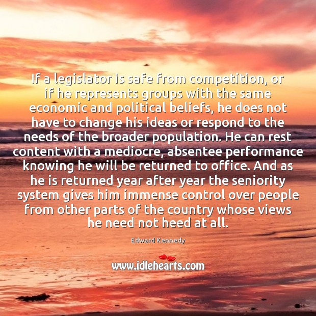 Image, If a legislator is safe from competition, or if he represents groups