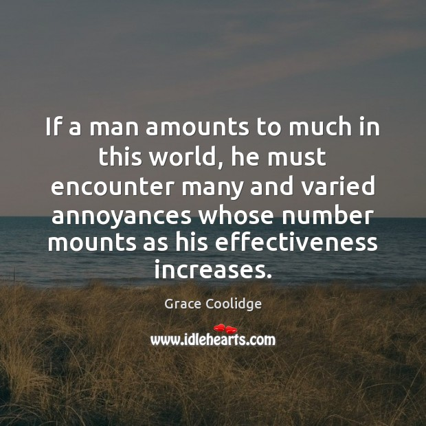If a man amounts to much in this world, he must encounter Image
