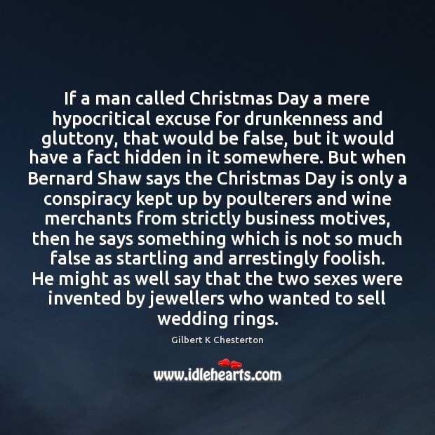 If a man called Christmas Day a mere hypocritical excuse for drunkenness Image