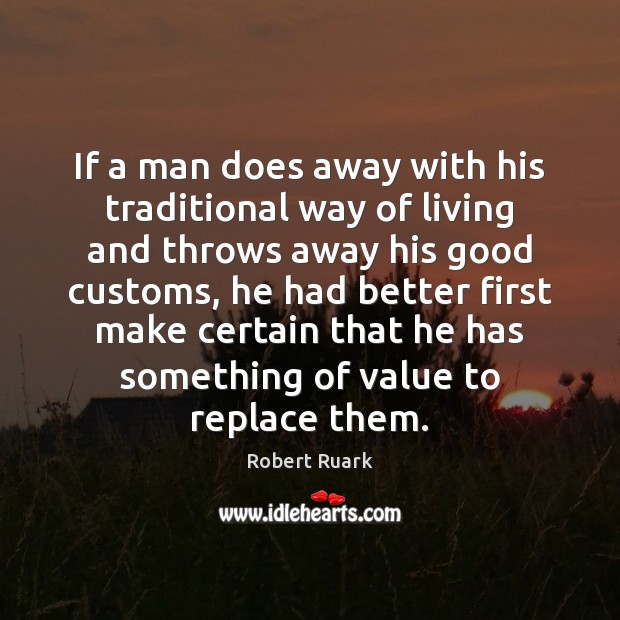 Image, If a man does away with his traditional way of living and