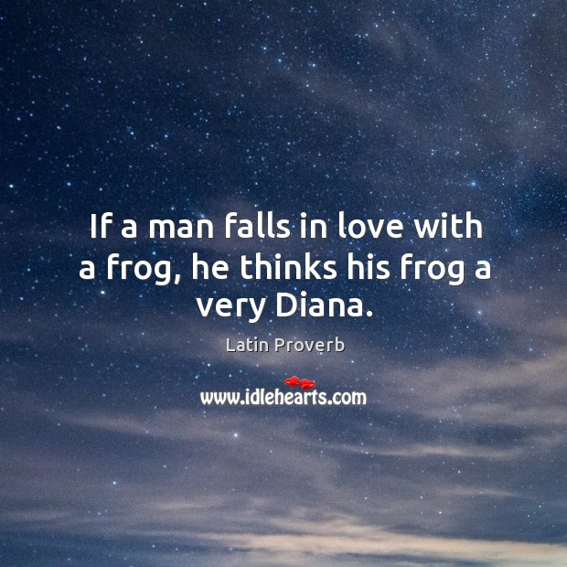 Image, If a man falls in love with a frog, he thinks his frog a very diana.
