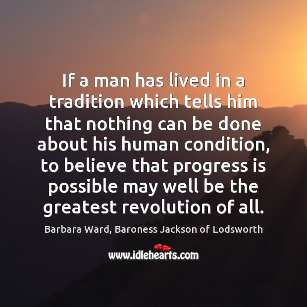 Image, If a man has lived in a tradition which tells him that