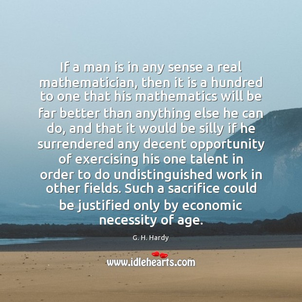 If a man is in any sense a real mathematician, then it Image