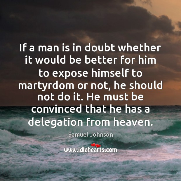 Image, If a man is in doubt whether it would be better for