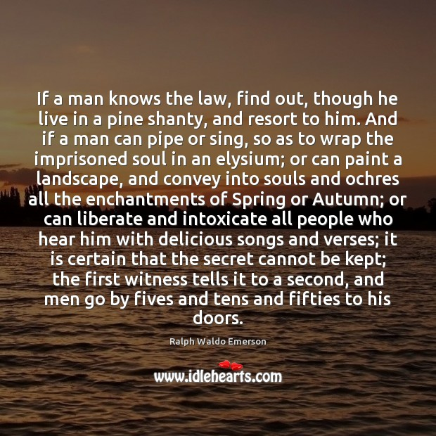 If a man knows the law, find out, though he live in Liberate Quotes Image