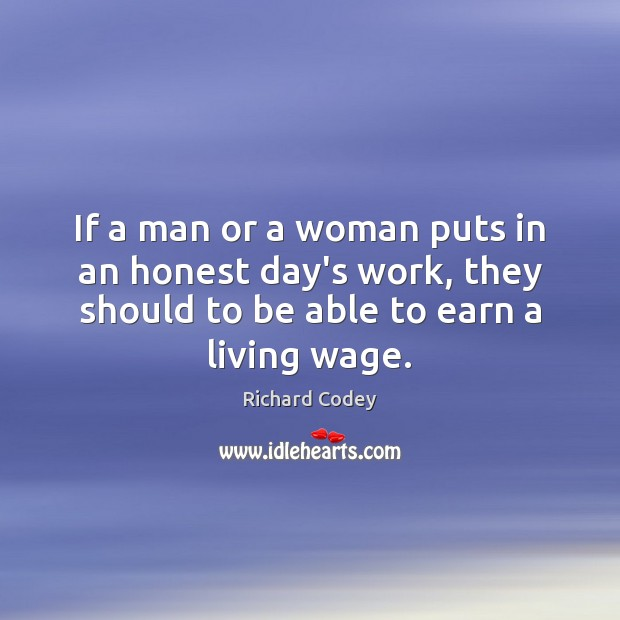 If a man or a woman puts in an honest day's work, Image