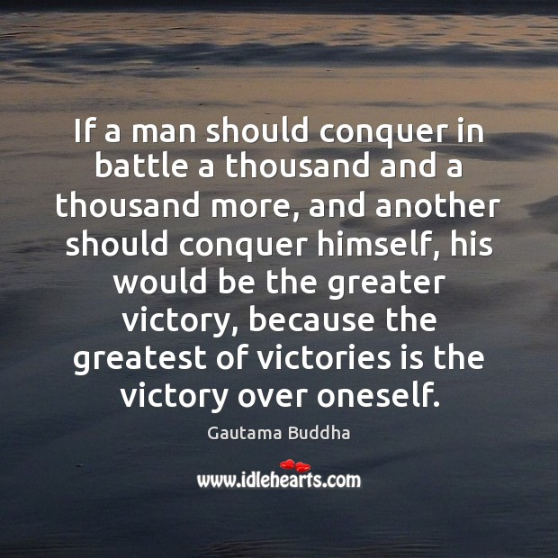 If a man should conquer in battle a thousand and a thousand Image