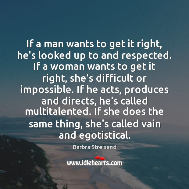 If a man wants to get it right, he's looked up to Image