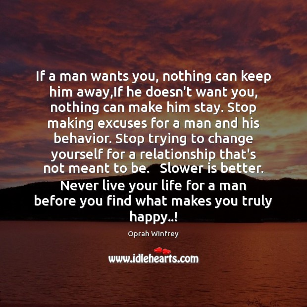 If A Man Wants You Nothing Can Keep Him Awayif He