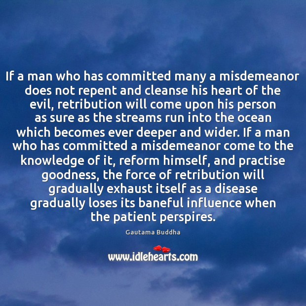 Image, If a man who has committed many a misdemeanor does not repent