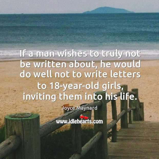 If a man wishes to truly not be written about, he would do well not to write letters to 18-year-old girls Image