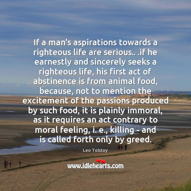 Image, If a man's aspirations towards a righteous life are serious.. .if he