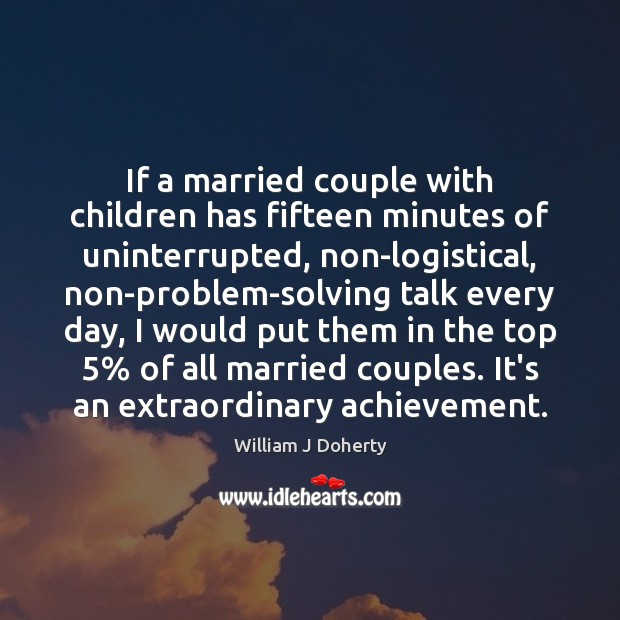 Image, If a married couple with children has fifteen minutes of uninterrupted, non-logistical,