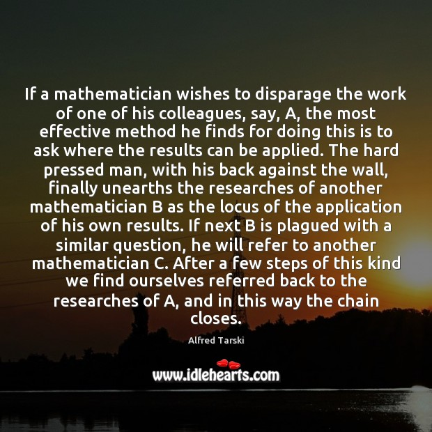 Image, If a mathematician wishes to disparage the work of one of his