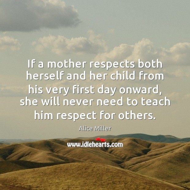 Image, If a mother respects both herself and her child from his very