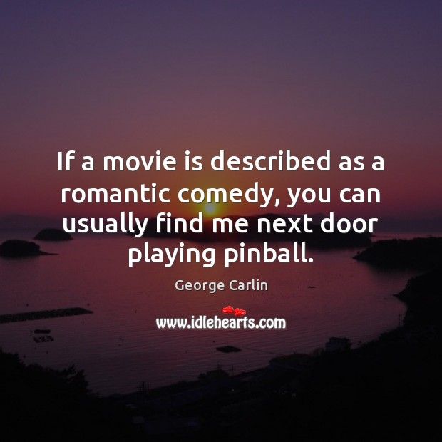 If a movie is described as a romantic comedy, you can usually Image
