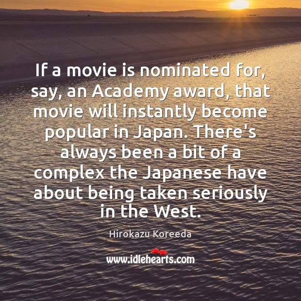 Image, If a movie is nominated for, say, an Academy award, that movie