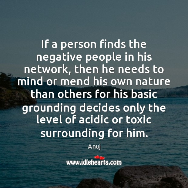 Image, If a person finds the negative people in his network, then he