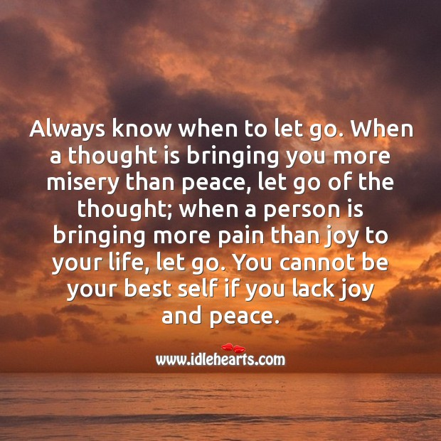 If a person is bringing more pain than joy to your life, let go. Image