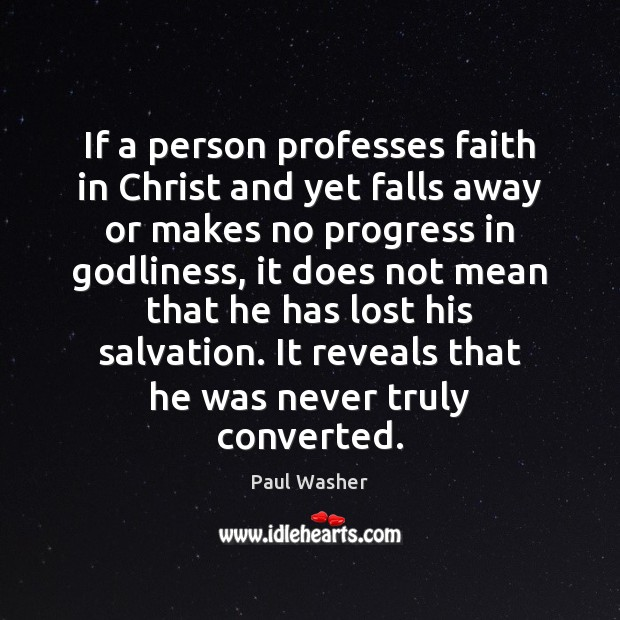 If a person professes faith in Christ and yet falls away or Image