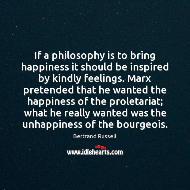 Image, If a philosophy is to bring happiness it should be inspired by