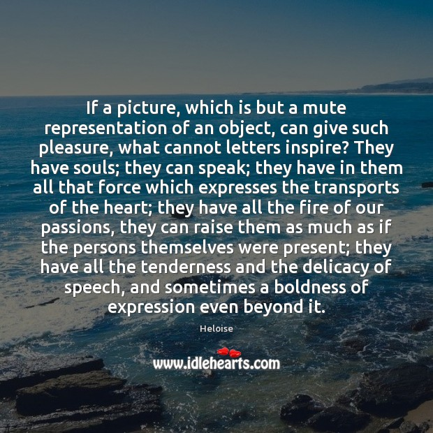 If a picture, which is but a mute representation of an object, Boldness Quotes Image