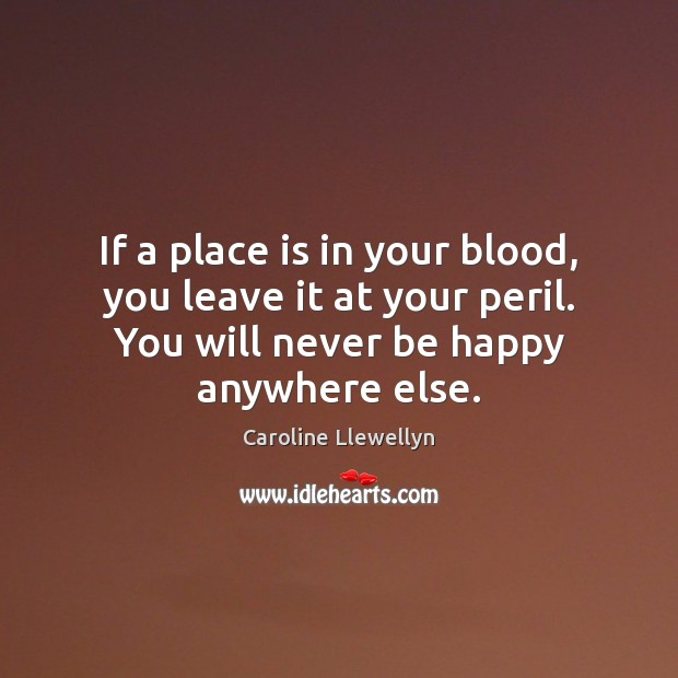 If a place is in your blood, you leave it at your Image